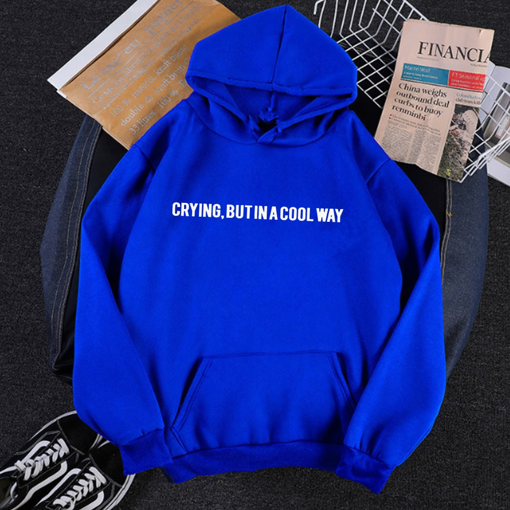 Crying, In A Cool Way Sweatshirt Hoodie